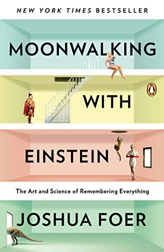 """Book cover of """"Moonwalking with Einstein"""" by Joshua Foer"""