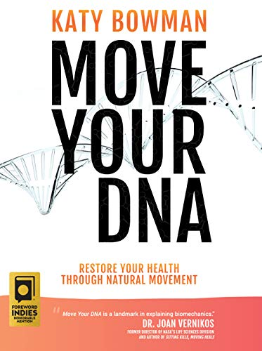 """Book Cover of """"Move Your DNA"""" by Katy Bowman"""