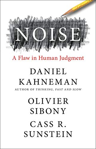 """Book cover of """"Noise"""" by Daniel Kahneman, Olivier Sibony and Cass Sunstein"""
