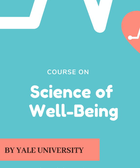 """""""The Science of Well-Being"""" course by Yale University"""