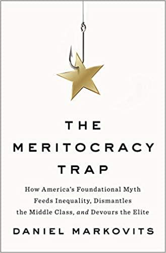 """Book cover of """"The Meritocracy Trap"""" by Daniel Markovits"""